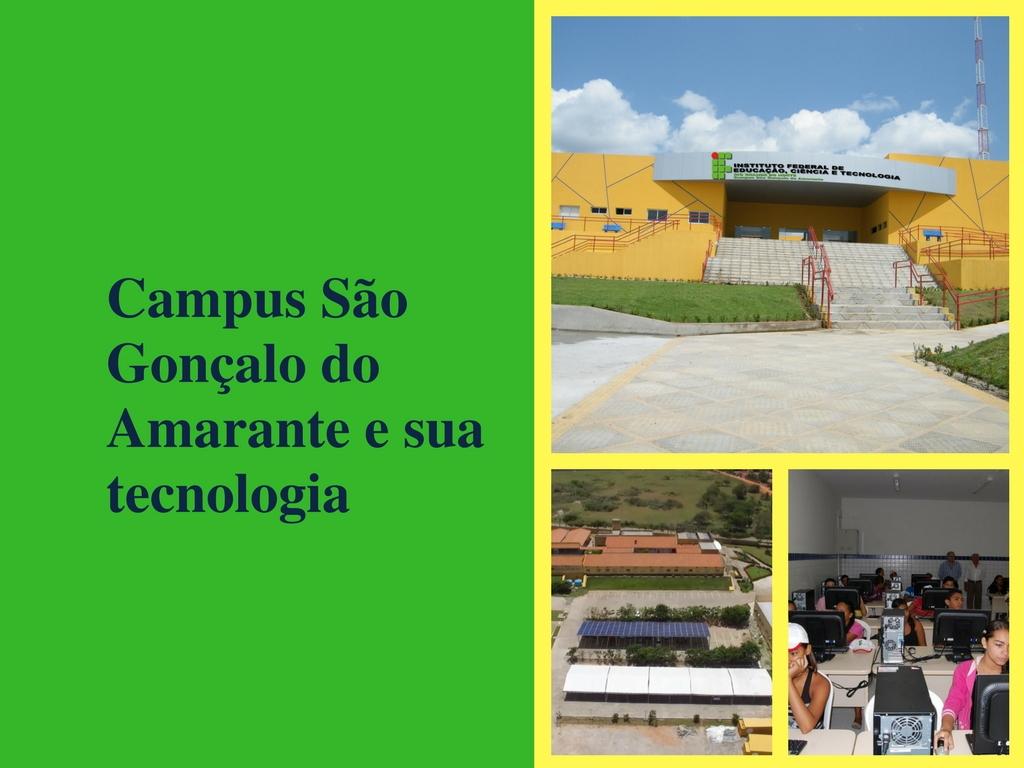 Campus São Gonçalo do Amarante e sua tecnologia