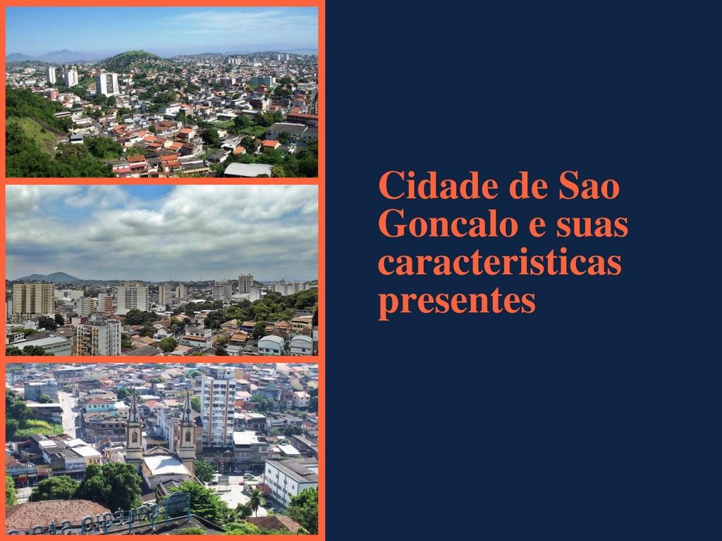Cidade de Sao Goncalo e suas caracteristicas presentes