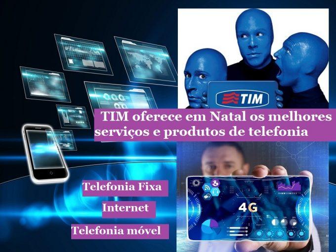 Desfrute dos serviços e produtos que oferece a empresa TIM em Natal