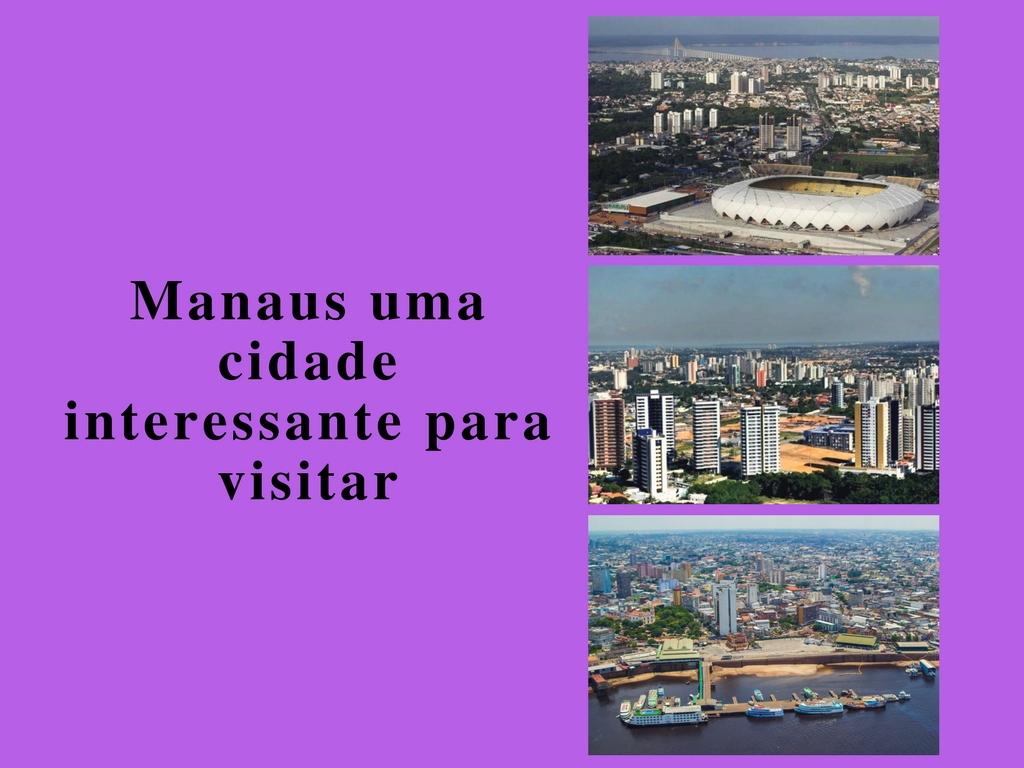 Manaus uma cidade interessante para visitar