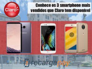 Conhece os 3 smartphone mais vendidos que Claro tem disponível