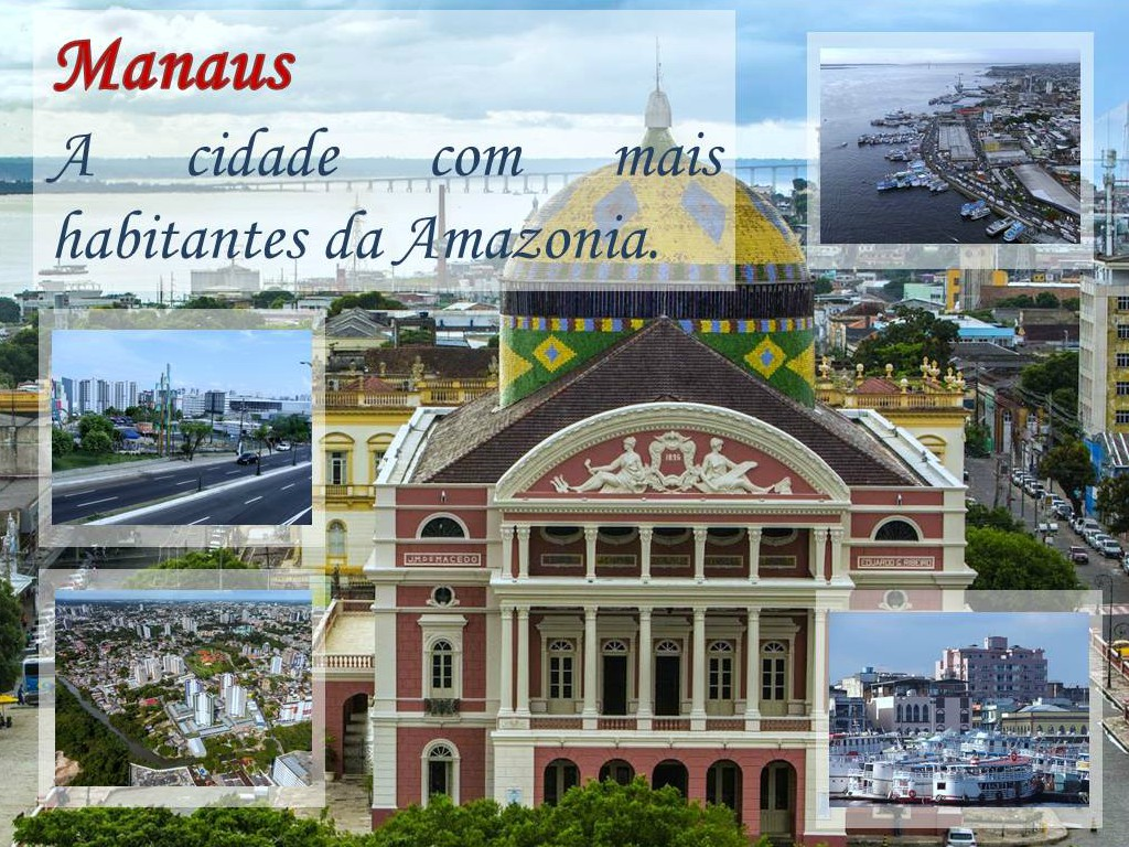 Manaus e a capital do estado Amazonas