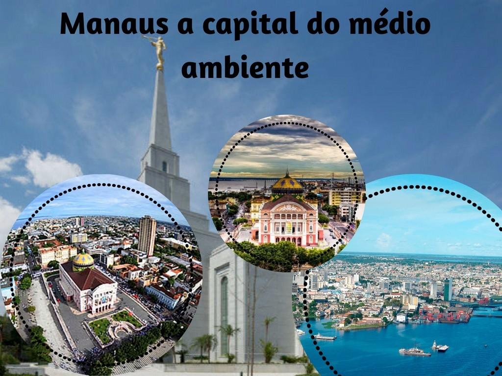 Manaus Capital do médio ambiente
