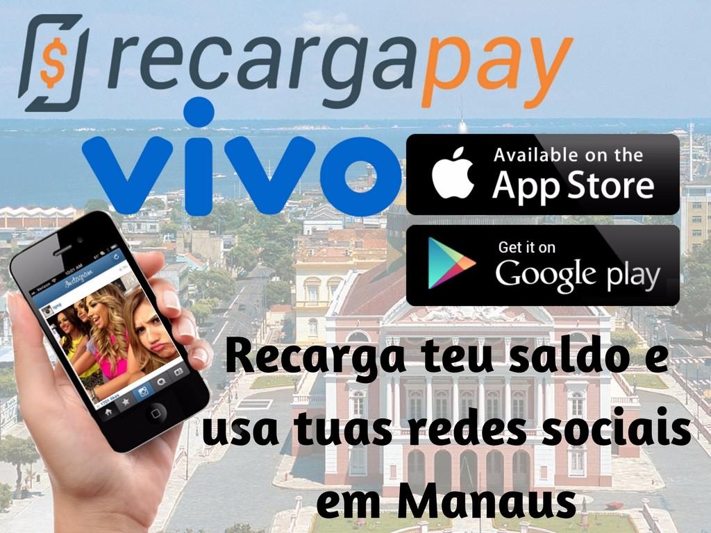 Recarga Vivo online Em Manaus