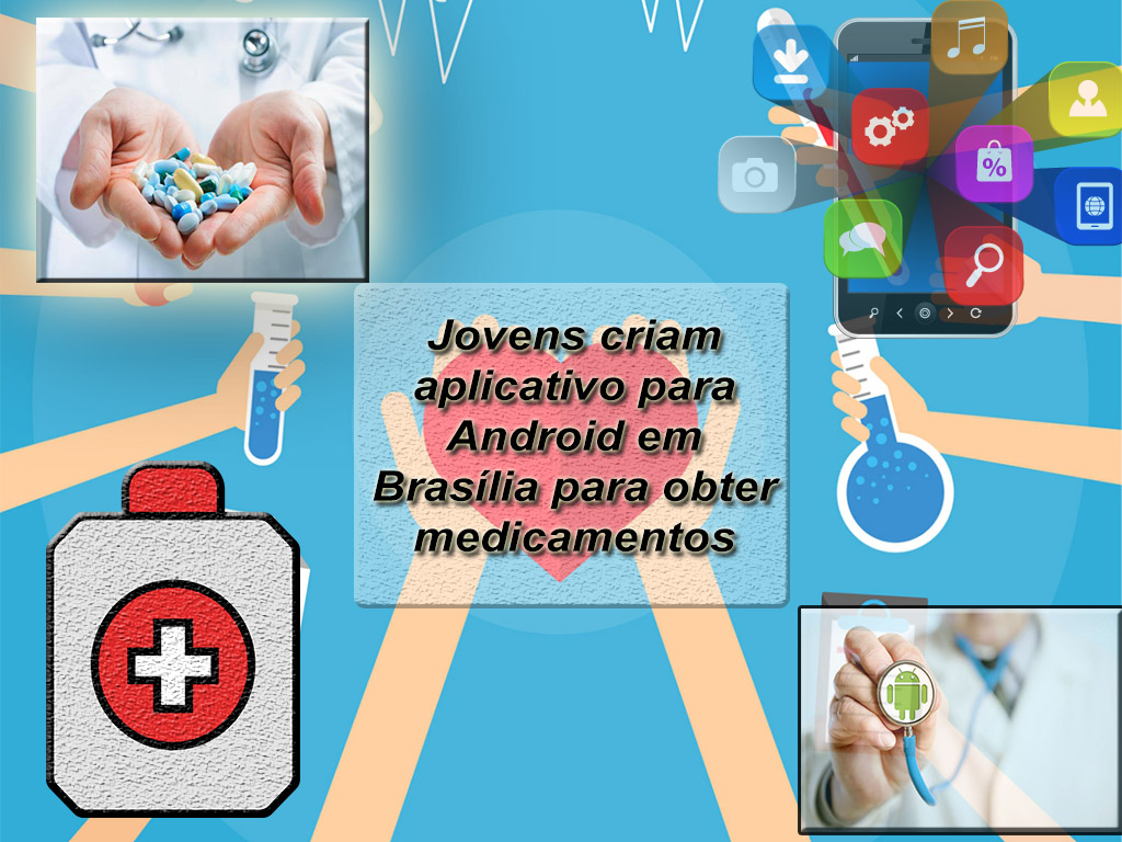 Jovens criam aplicativo para Android em Brasília para obter medicamentos