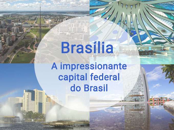 Brasília, a bela cidade arquitetônica