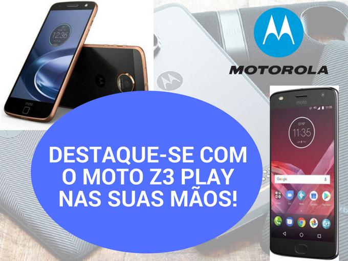 Novo Motorola Z3 Play!
