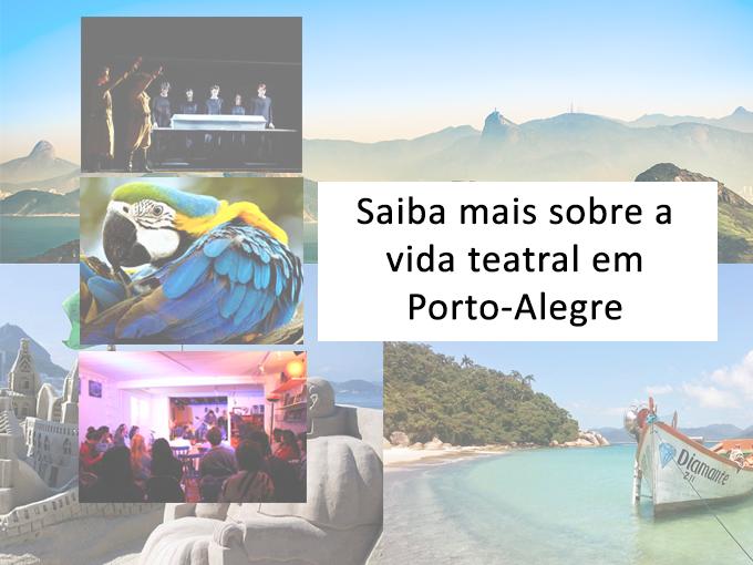 Saiba mais sobre a vida teatral de Porto Alegre