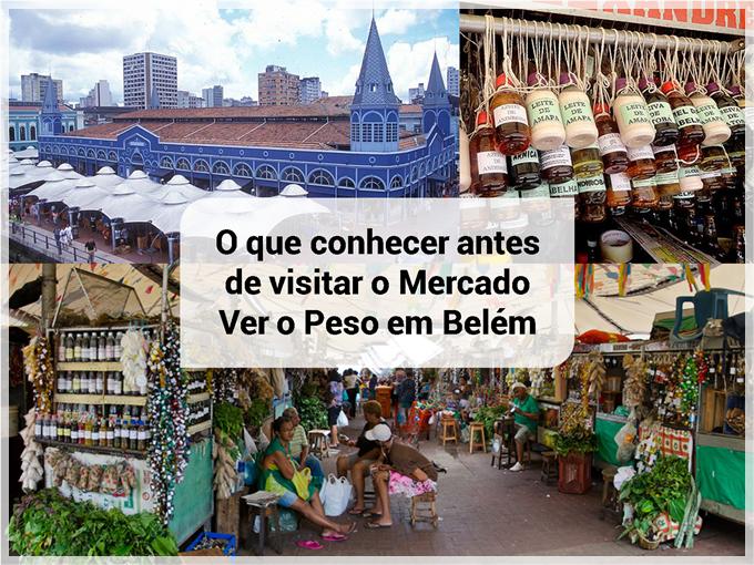 O que conhecer antes de visitar o Mercado Ver o Peso em Belém