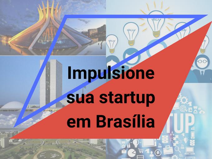 Impulsione sua startup em Brasília