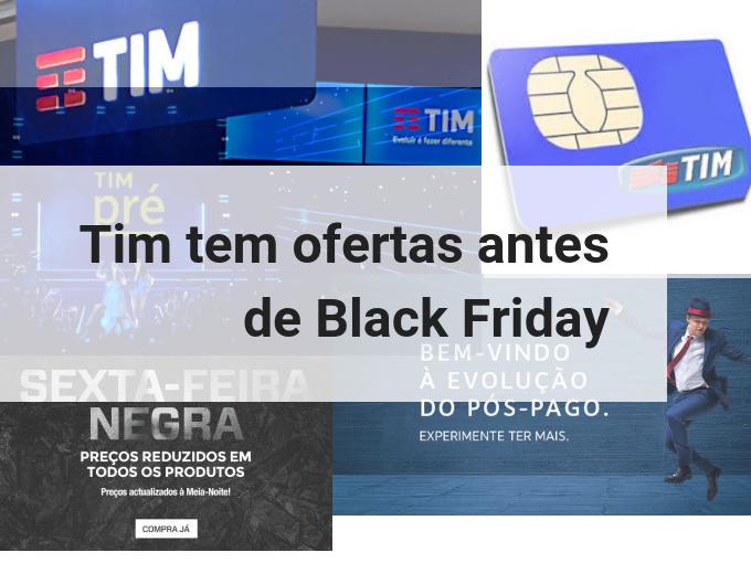 Ofertas da Tim antes de Black Friday