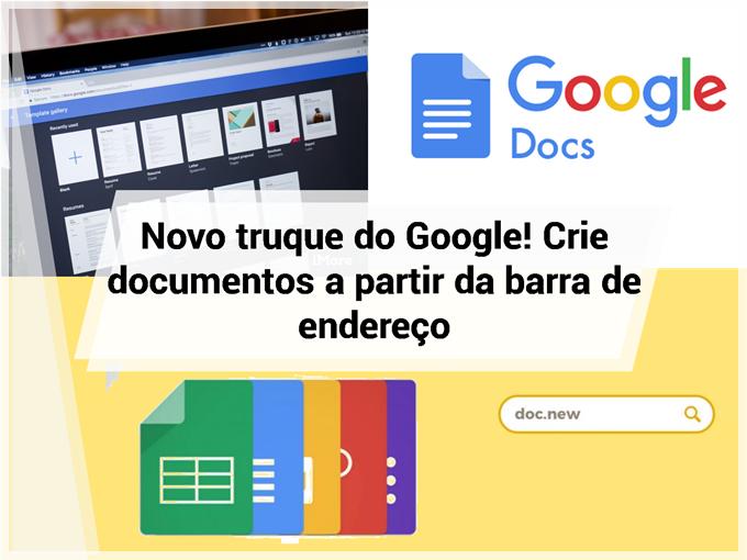 Novo truque do Google! Crie documentos a partir da barra de endereço