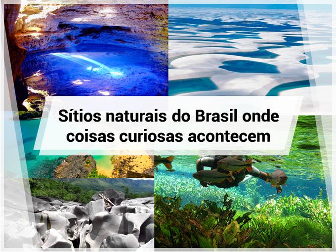 Sítios naturais do Brasil onde coisas curiosas acontecem