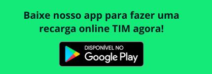 Baixe nosso app para fazer uma recarga online TIM agora!