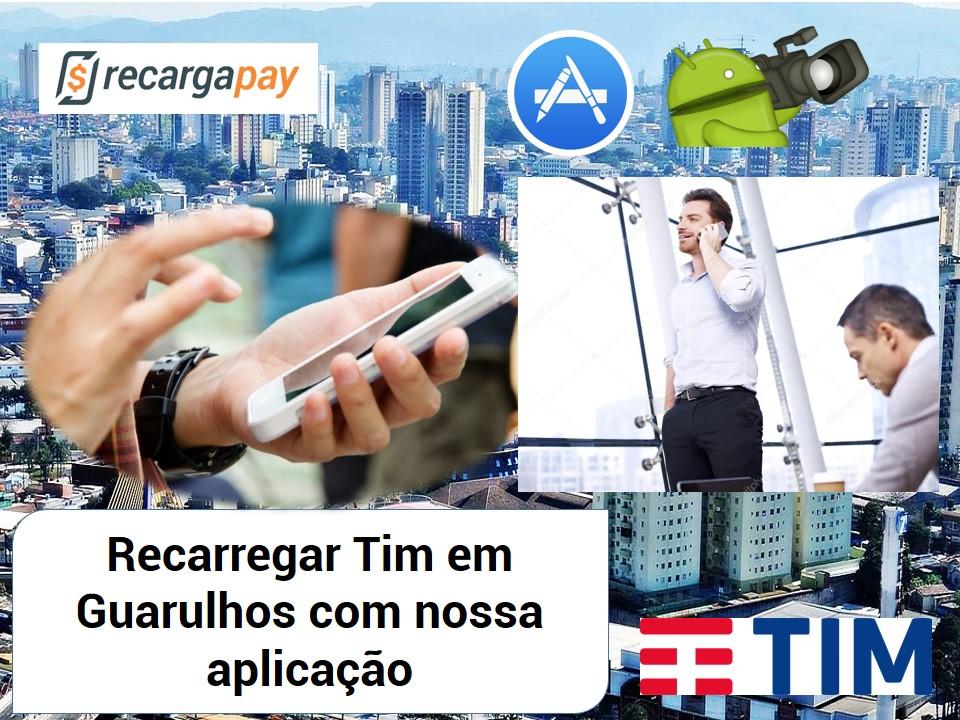 Recarregar saldo Tim em Guarulhos