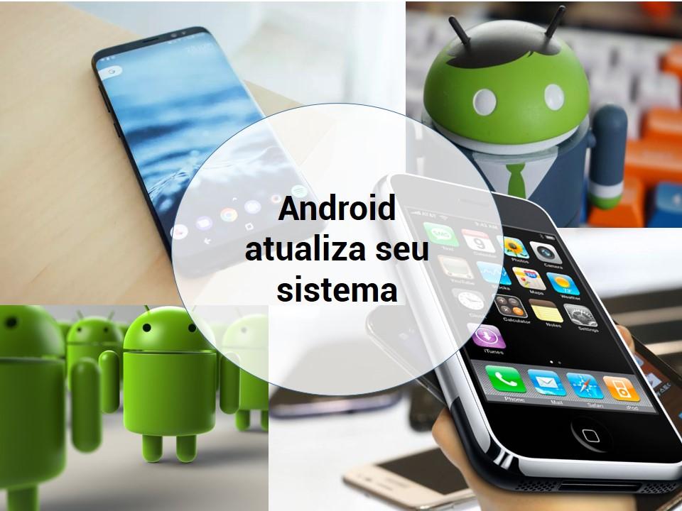 Novas atualizações para o Android