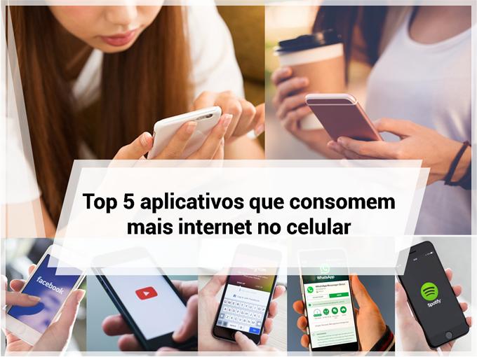 Top 5 aplicativos que consomem mais internet no celular