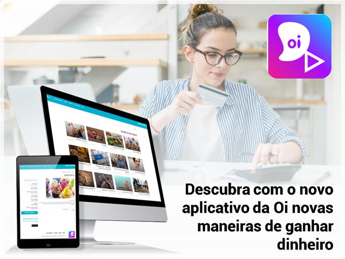 Descubra com o novo aplicativo da Oi novas maneiras de ganhar dinheiro