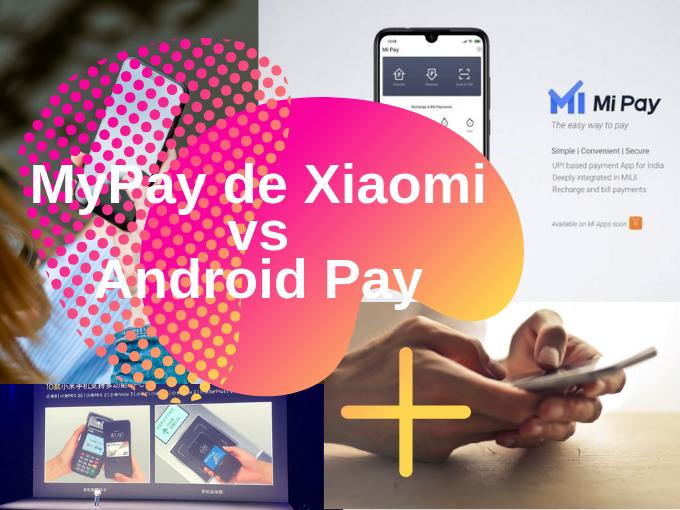 MyPay de Xiaomi vs Android Pay