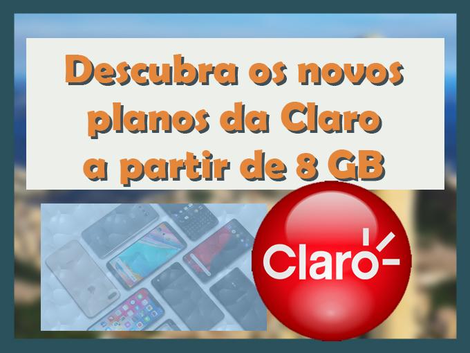 Descubra os novos planos da Claro a partir de 8 GB