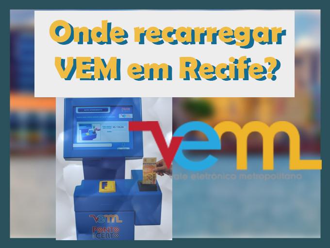 Onde recarregar VEM em Recife?