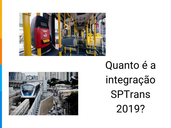 Quanto é a integração SPTrans 2019?