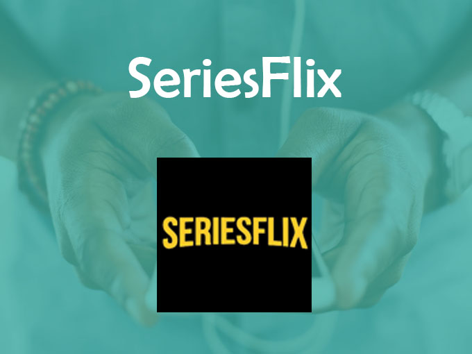Apps grátis para assistir séries: Seriesflix