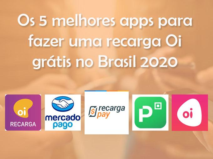 Os 5 melhores apps para fazer uma recarga Oi grátis no Brasil 2020